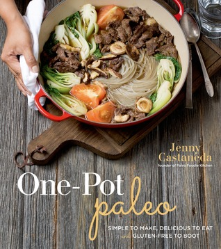 [PDF] [EPUB] One-Pot Paleo: Simple to Make, Delicious to Eat and Gluten-free to Boot Download by Jenny Castañeda