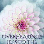 [PDF] [EPUB] Overhearings Less to the Purpose: An Elizabeth and Darcy Story Download