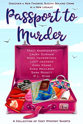 [PDF] [EPUB] Passport to Murder: A Collection of Travel Cozy Mystery Shorts Download by Traci Andrighetti