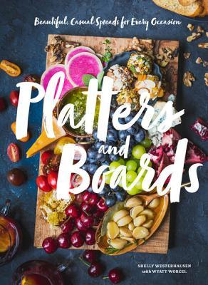 [PDF] [EPUB] Platters and Boards: Beautiful, Casual Spreads for Every Occasion Download by Shelly Westerhausen