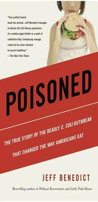 [PDF] [EPUB] Poisoned: The True Story of the Deadly E. Coli Outbreak That Changed the Way Americans Eat Download by Jeff Benedict