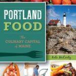 [PDF] [EPUB] Portland Food: The Culinary Capital of Maine Download