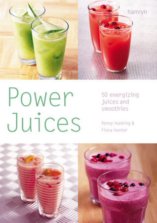 [PDF] [EPUB] Power Juices: 50 Energizing Juices and Smoothies Download by Fiona Hunter