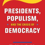 [PDF] [EPUB] Presidents, Populism, and the Crisis of Democracy Download