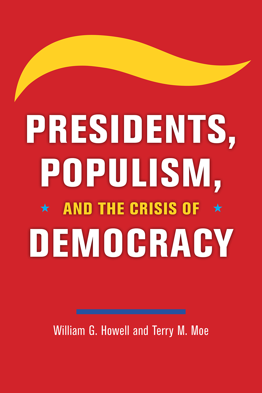 [PDF] [EPUB] Presidents, Populism, and the Crisis of Democracy Download by William G. Howell