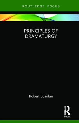 [PDF] [EPUB] Principles of Dramaturgy Download by Robert Scanlan