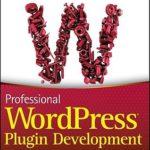 [PDF] [EPUB] Professional WordPress Plugin Development Download