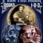 [PDF] [EPUB] Prospectors!   The Deirdre   Home (Mark Twain on the Moon #1-3) Download