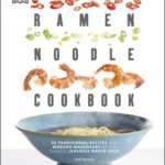 [PDF] [EPUB] Ramen Noodle Cookbook: 40 Traditional Recipes and Modern Makeovers of the Classic Japanese Broth Soup Download