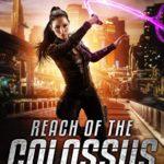 [PDF] [EPUB] Reach of the Colossus: A Steampunk Space Opera Adventure (A Holly Drake Job Book 6) Download
