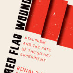 [PDF] [EPUB] Red Flag Wounded: Stalinism and the Fate of the Soviet Experiment (Red Flag #2) Download
