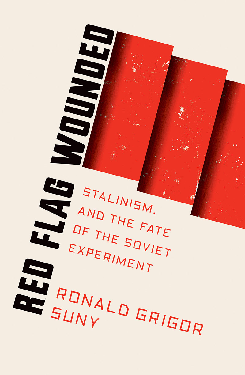 [PDF] [EPUB] Red Flag Wounded: Stalinism and the Fate of the Soviet Experiment (Red Flag #2) Download by Ronald Grigor Suny