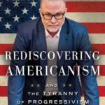 [PDF] [EPUB] Rediscovering Americanism: And the Tyranny of Progressivism Download