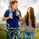[PDF] [EPUB] Remembering Rainy (Whispers in Wyoming Book 24) Download