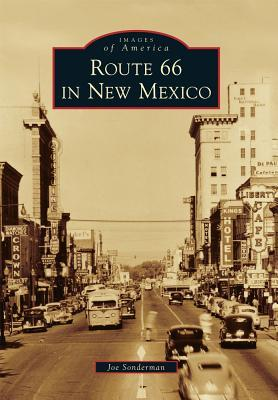 [PDF] [EPUB] Route 66 in New Mexico (Images of America: New Mexico) Download by Joe Sonderman