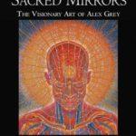 [PDF] [EPUB] Sacred Mirrors: The Visionary Art of Alex Grey Download