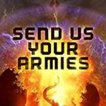 [PDF] [EPUB] Send Us Your Armies (Pilgrim's Path Book 1) Download