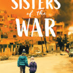 [PDF] [EPUB] Sisters of the War: Two Remarkable True Stories of Survival and Hope in Syria (Scholastic Focus) Download