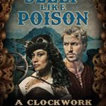 [PDF] [EPUB] Sleep Like Poison (The Clockwork Faerie Tale Novella Book 2) Download