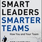 [PDF] [EPUB] Smart Leaders, Smarter Teams: How You and Your Team Get Unstuck to Get Results Download