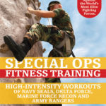 [PDF] [EPUB] Special Ops Fitness Training: High-Intensity Workouts of Navy Seals, Delta Force, Marine Force Recon and Army Rangers Download
