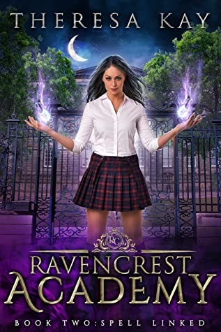[PDF] [EPUB] Spell Linked (Ravencrest Academy Book 2) Download by Theresa Kay