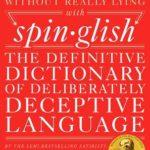 [PDF] [EPUB] Spinglish: The Definitive Dictionary of Deliberately Deceptive Language Download