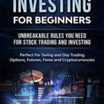 [PDF] [EPUB] Stock Market Investing For Beginners : Unbreakable Rules You Need For Stock Trading And Investing : Perfect For Swing And Day Trading Options, Futures, Forex And Cryptocurrencies Download