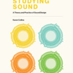 [PDF] [EPUB] Studying Sound: A Theory and Practice of Sound Design Download
