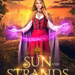[PDF] [EPUB] Sun and Strands (The Heartwood Chronicles Book 1) Download