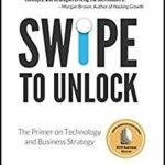 [PDF] [EPUB] Swipe to Unlock: The Primer on Technology and Business Strategy Download
