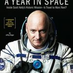 [PDF] [EPUB] TIME A Year in Space: Inside Scott Kelly's Historic Mission – Is Travel to Mars Next? Download