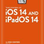 [PDF] [EPUB] Take Control of iOS 14 and iPadOS 14 Download