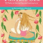 [PDF] [EPUB] Tantric Sex: Reference to Go: 50 Paths to Sacred Sex and Lasting Love Download