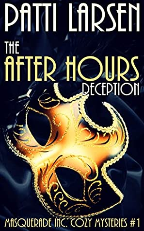 [PDF] [EPUB] The After Hours Deception (Masquerade Inc. Cozy Mysteries Book 1) Download by Patti Larsen