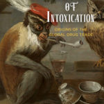 [PDF] [EPUB] The Age of Intoxication: Origins of the Global Drug Trade Download