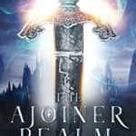 [PDF] [EPUB] The Ajoiner Realm (Defenders of Radiance Book 1) Download