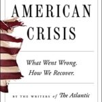 [PDF] [EPUB] The American Crisis: What Went Wrong. How We Recover. Download