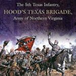 [PDF] [EPUB]  The Bloody Fifth -The 5th Texas Infantry, Hood's Texas Brigade, Army of Northern Virginia: Vol. 1: Secession to the Suffolk Campaign Download