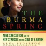 [PDF] [EPUB] The Burma Spring: Aung San Suu Kyi and the New Struggle for the Soul of a Nation Download