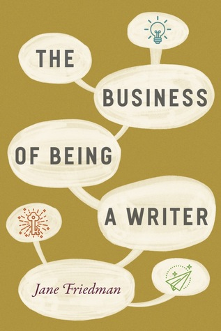 [PDF] [EPUB] The Business of Being a Writer Download by Jane Friedman