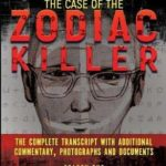 [PDF] [EPUB] The Case Of The Zodiac Killer: The Complete Transcript With Additional Commentary, Photographs And Documents: Volume 1 (Criminology Podcast) Download