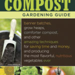 [PDF] [EPUB] The Complete Compost Gardening Guide: Banner Batches, Grow Heaps, Comforter Compost, and Other Amazing Techniques for Saving Time and Money, and Producing the Most Flavorful, Nutritious Vegetables Ever Download