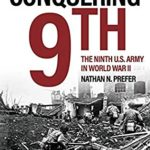 [PDF] [EPUB] The Conquering 9th: The Ninth U.S. Army in World War II Download