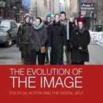 [PDF] [EPUB] The Evolution of the Image: Political Action and the Digital Self Download