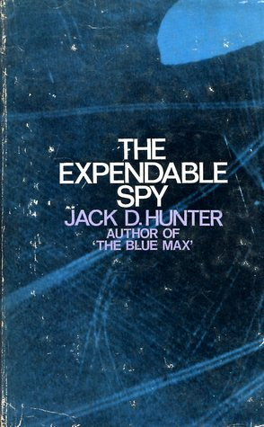 [PDF] [EPUB] The Expendable Spy Download by Jack D. Hunter