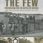 [PDF] [EPUB] The Few: Preparation for the Battle of Britain Download