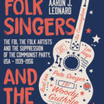 [PDF] [EPUB] The Folk Singers and the Bureau: The Fbi, the Folk Artists and the Suppression of the Communist Party, Usa-1939-1956 Download
