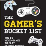 [PDF] [EPUB] The Gamer's Bucket List: The 50 Video Games to Play Before You Die Download
