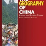 [PDF] [EPUB] The Geography of China: Sacred and Historic Places Download